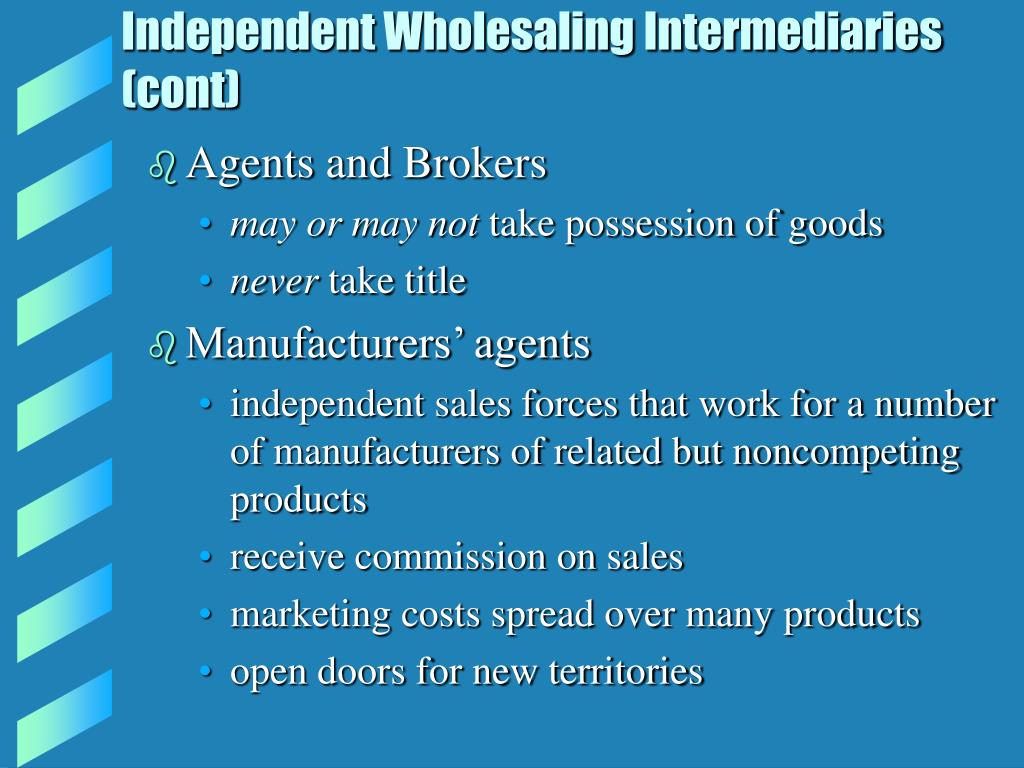 Independent Wholesaling Intermediaries (cont)