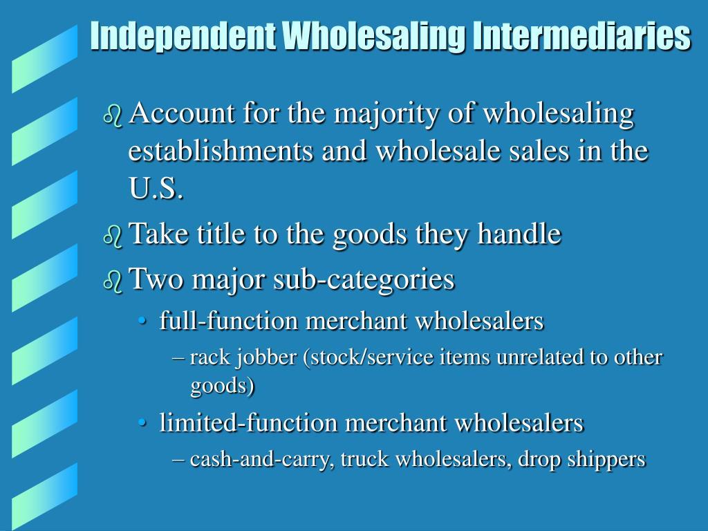 Independent Wholesaling Intermediaries