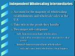 independent wholesaling intermediaries