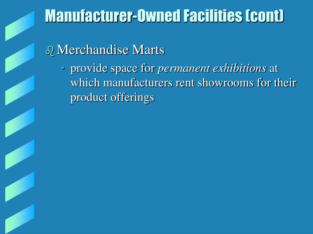 Manufacturer-Owned Facilities (cont)