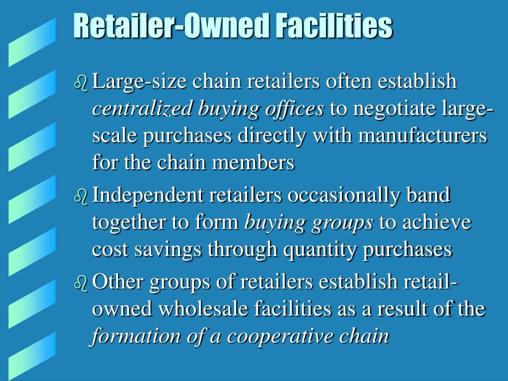 Retailer-Owned Facilities