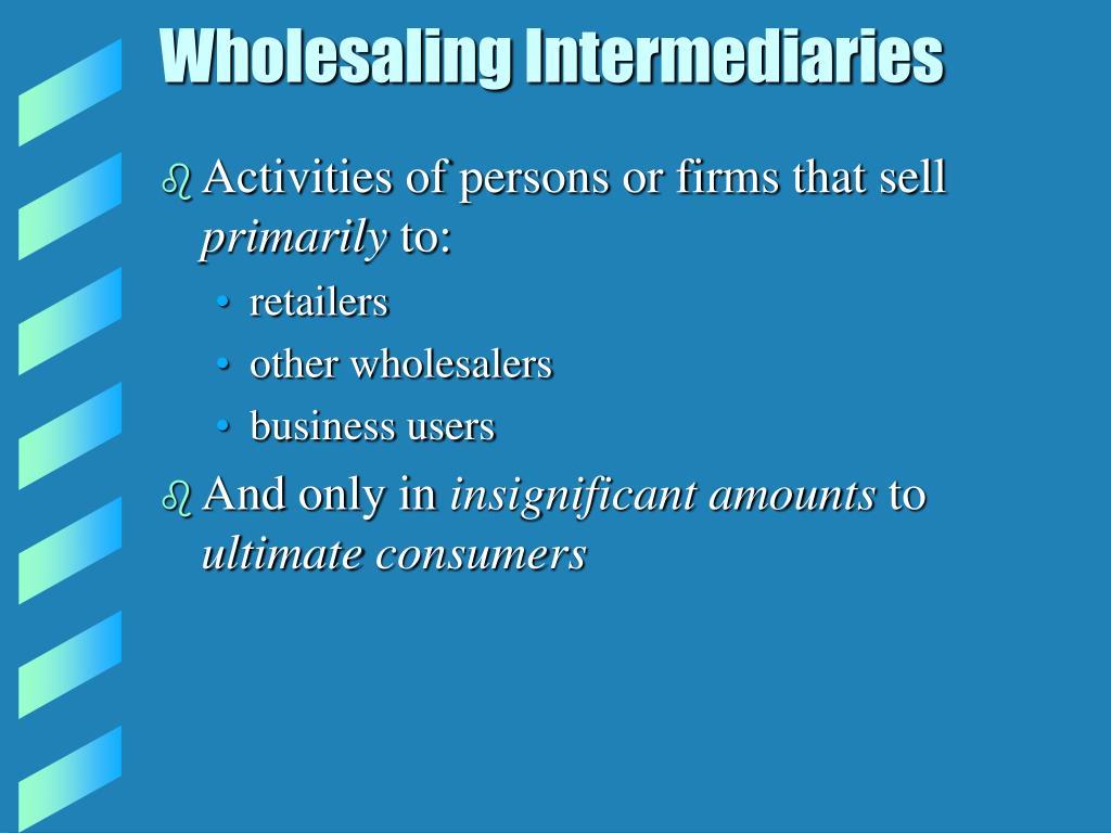 Wholesaling Intermediaries