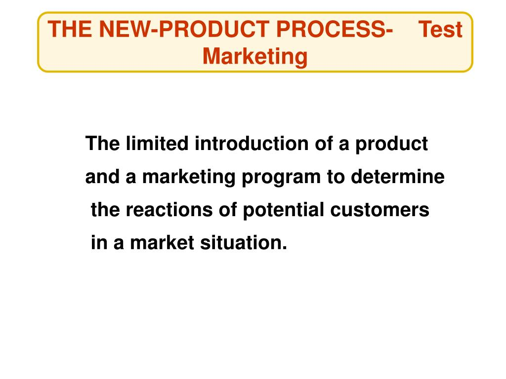 THE NEW-PRODUCT PROCESS-    Test Marketing