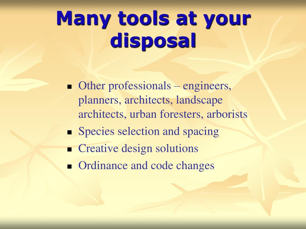 Many tools at your disposal