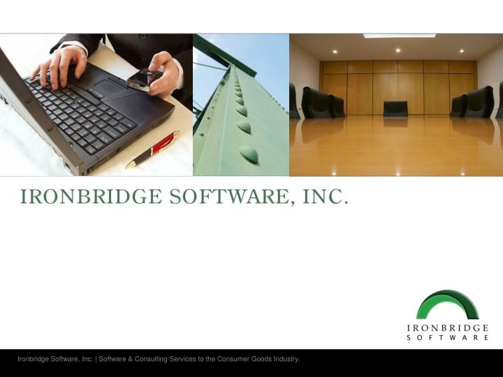 Ironbridge Software, Inc. | Software & Consulting Services to the Consumer Goods Industry.