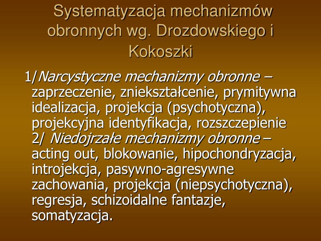 Systematyzacja mechanizmów obronnych wg. Drozdowskiego i Kokoszki