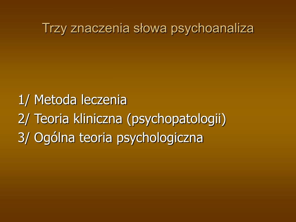 Trzy znaczenia słowa psychoanaliza