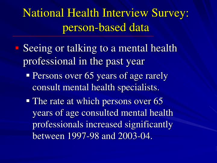 National Health Interview Survey:  person-based data