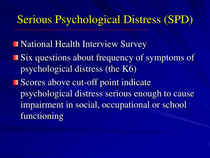 Serious Psychological Distress (SPD)