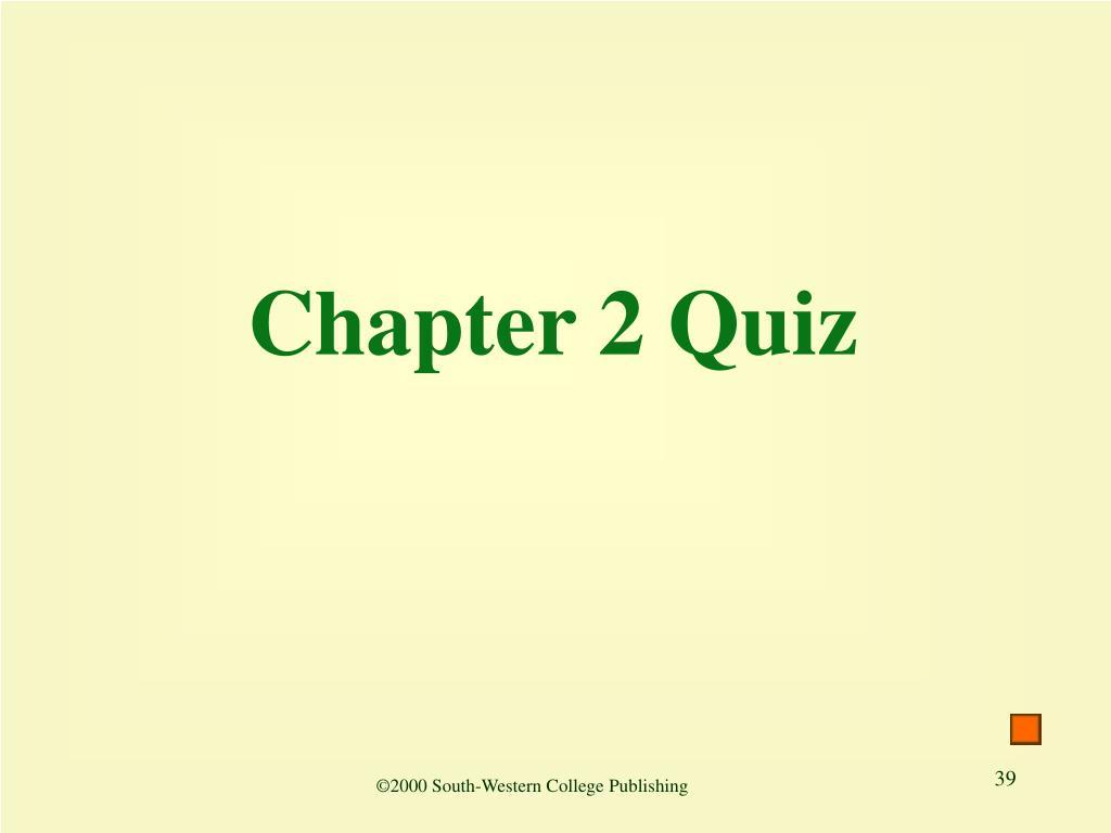 Chapter 2 Quiz