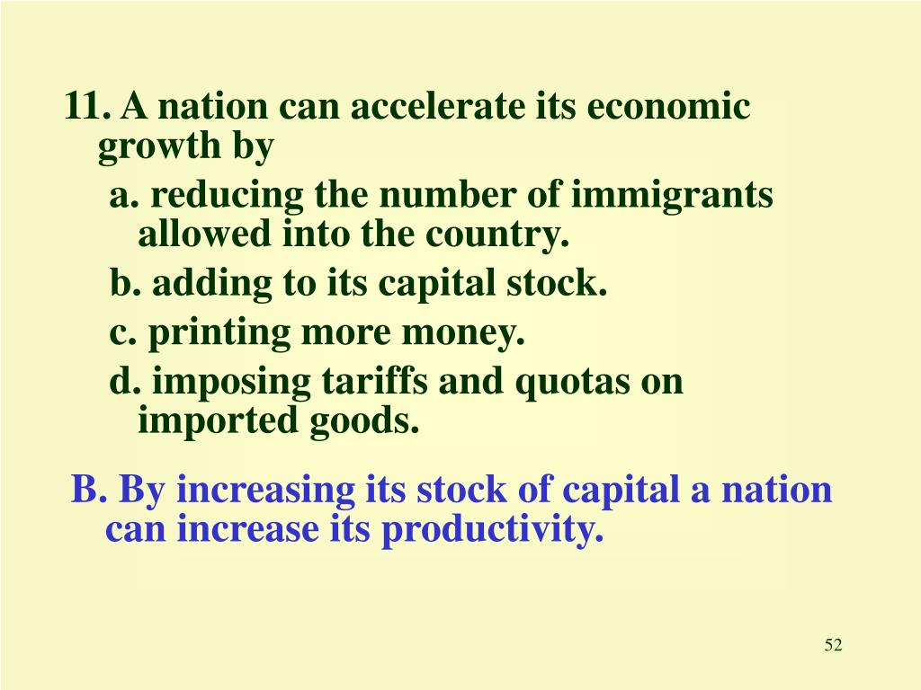 11. A nation can accelerate its economic growth by
