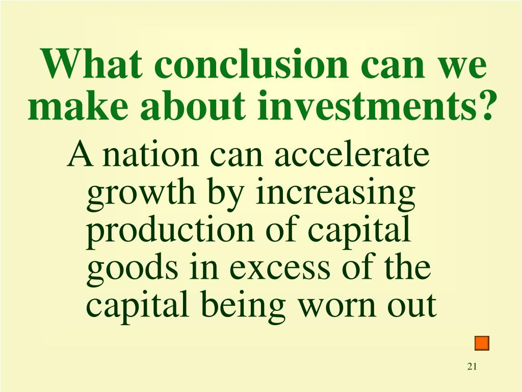 What conclusion can we make about investments?
