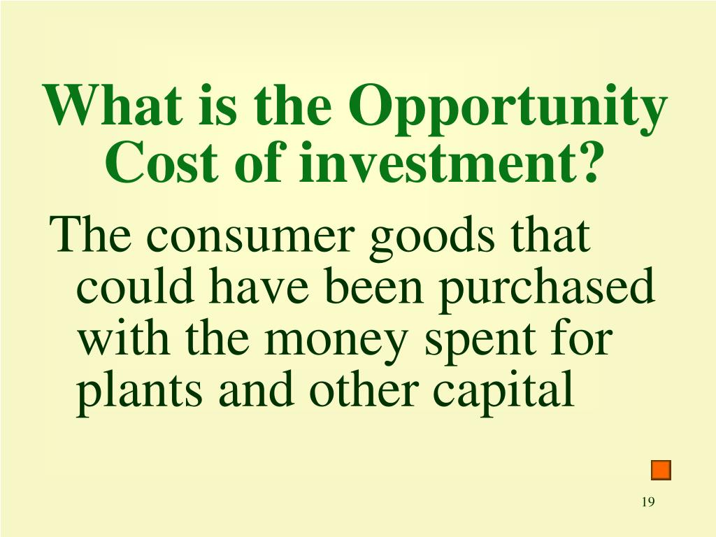 What is the Opportunity Cost of investment?