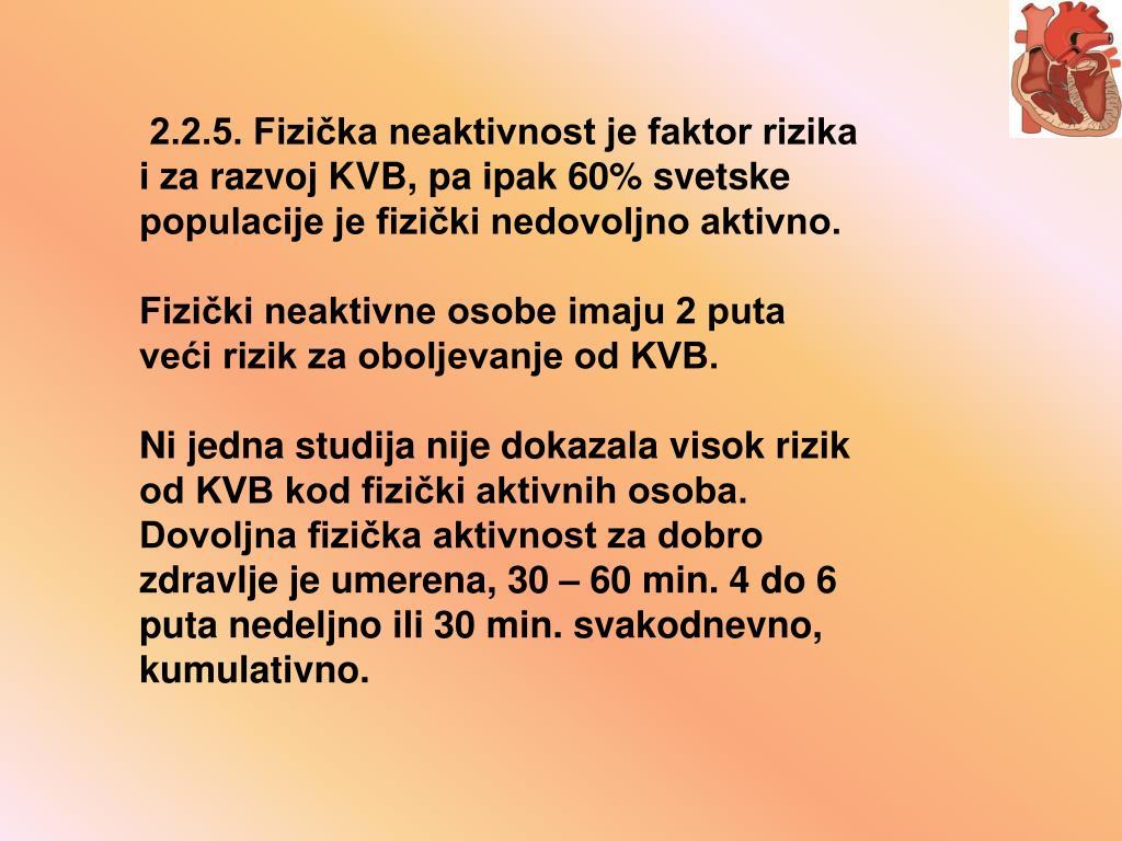 2.2.5. Fizička neaktivnost je faktor rizika i za razvoj KVB, pa ipak 60% svetske populacije je fizički nedovoljno aktivno.