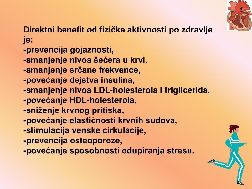 Direktni benefit od fizičke aktivnosti po zdravlje je: