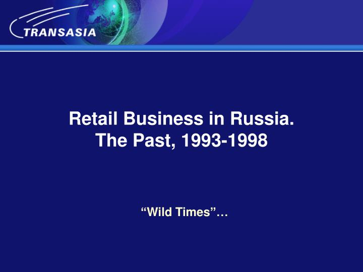 Retail business in russia the past 1993 1998