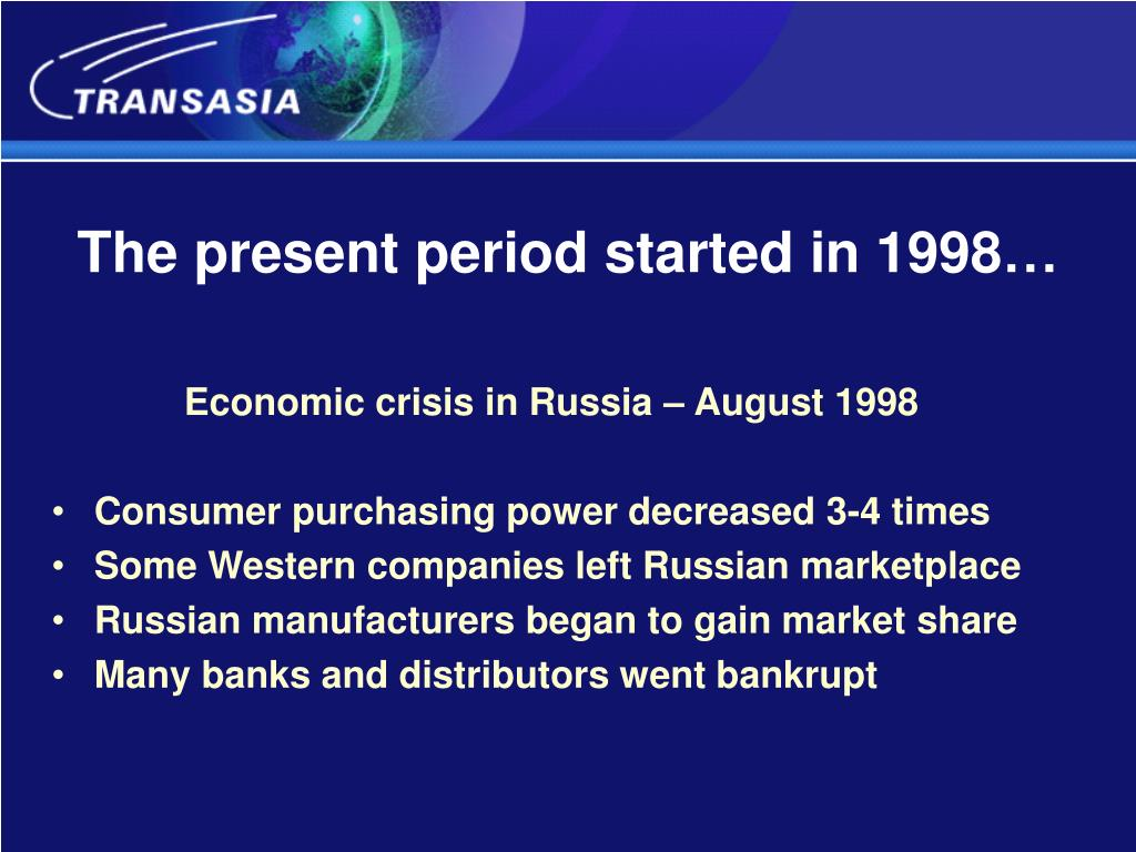 The present period started in 1998…
