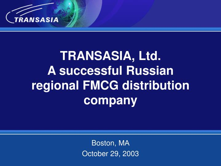Transasia ltd a successful russian regional fmcg distribution company