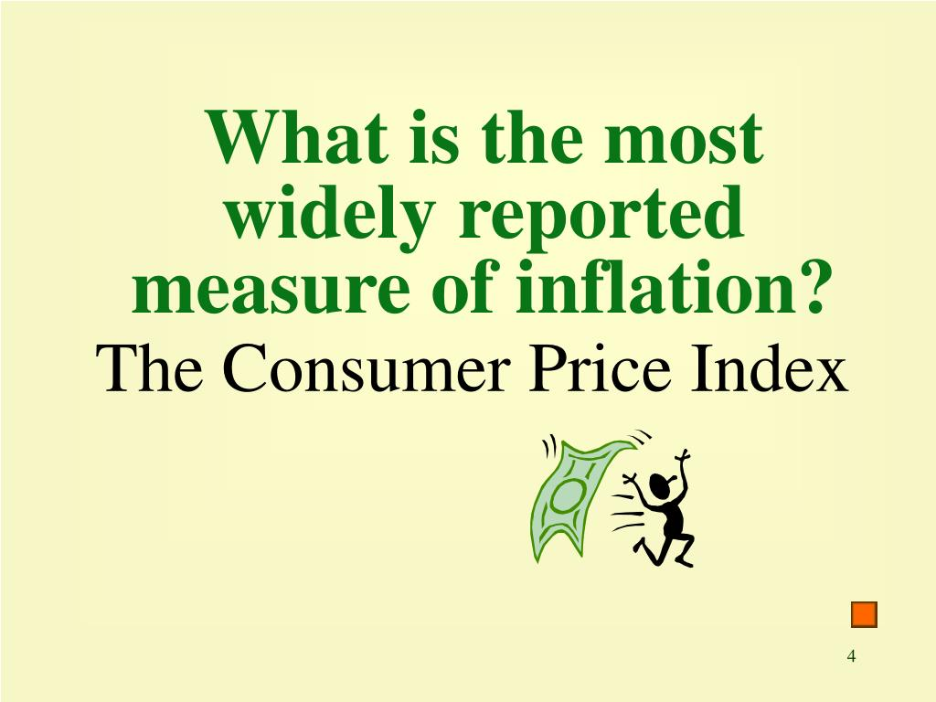 What is the most widely reported measure of inflation?
