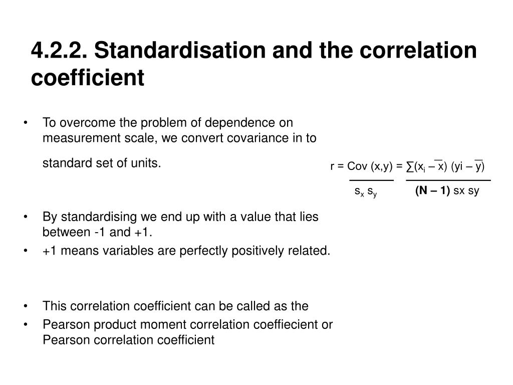 To overcome the problem of dependence on measurement scale, we convert covariance in to standard set of units.