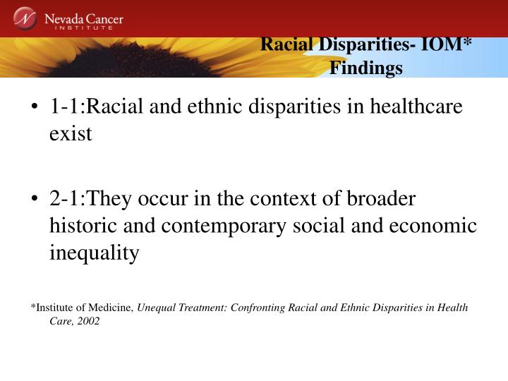 Racial Disparities- IOM* Findings