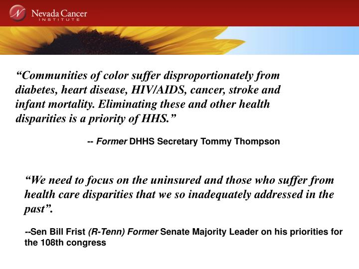 """Communities of color suffer disproportionately from diabetes, heart disease, HIV/AIDS, cancer, stroke and infant mortality. Eliminating these and other health disparities is a priority of HHS."""