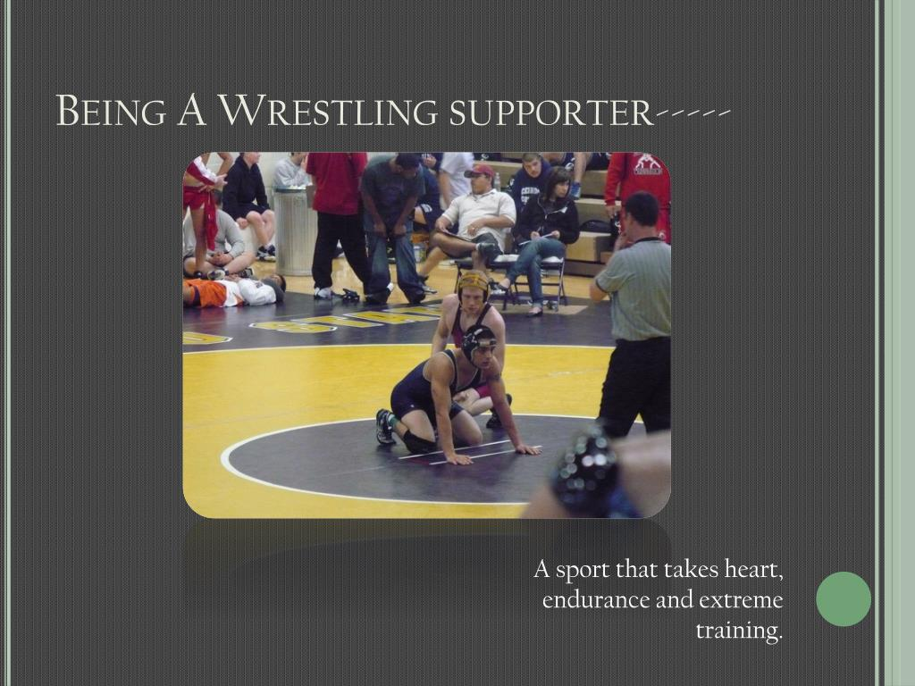 Being A Wrestling supporter-----