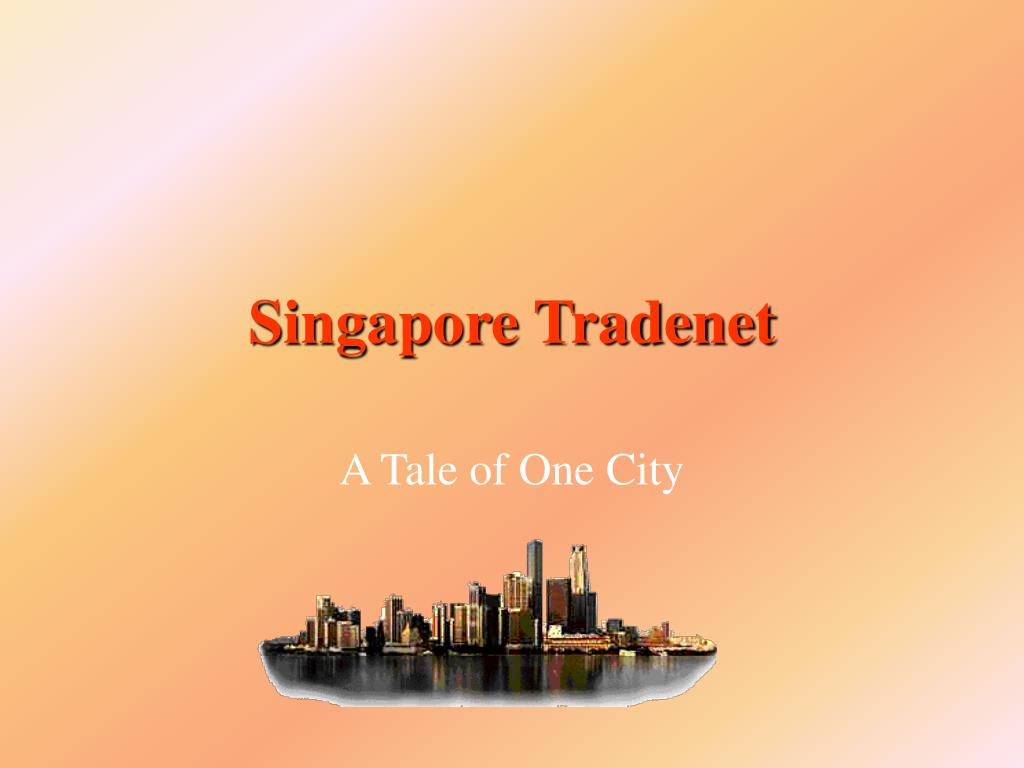 tradenet singapore Singapore - trade regulations information for importers of more information may be obtained at.