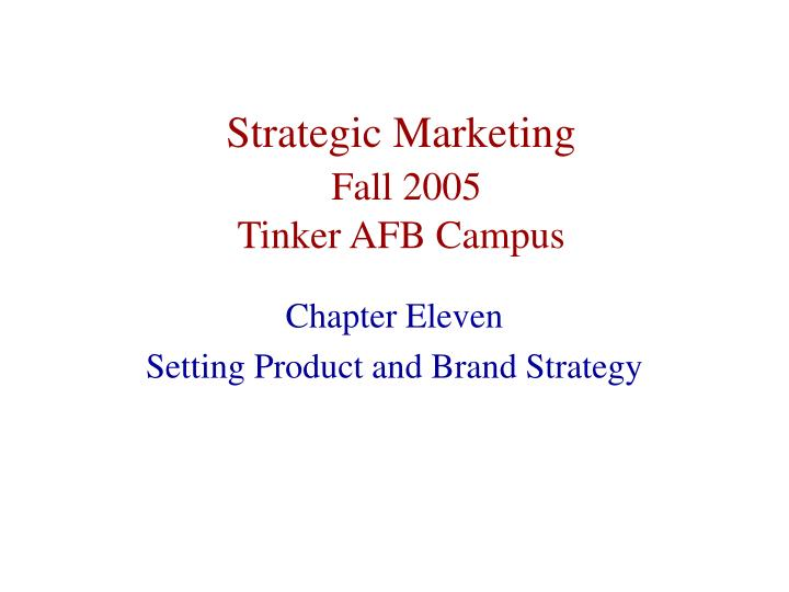 Strategic marketing fall 2005 tinker afb campus