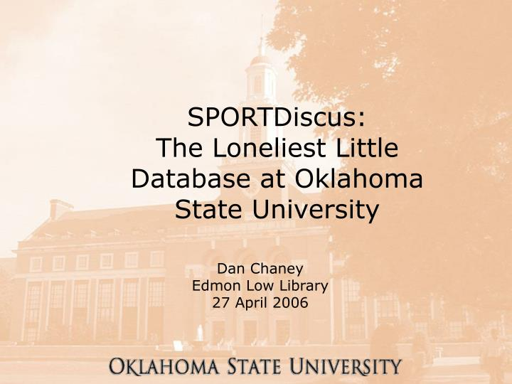 Sportdiscus the loneliest little database at oklahoma state university l.jpg