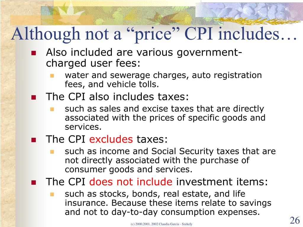 "Although not a ""price"" CPI includes…"