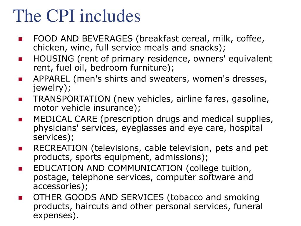 The CPI includes