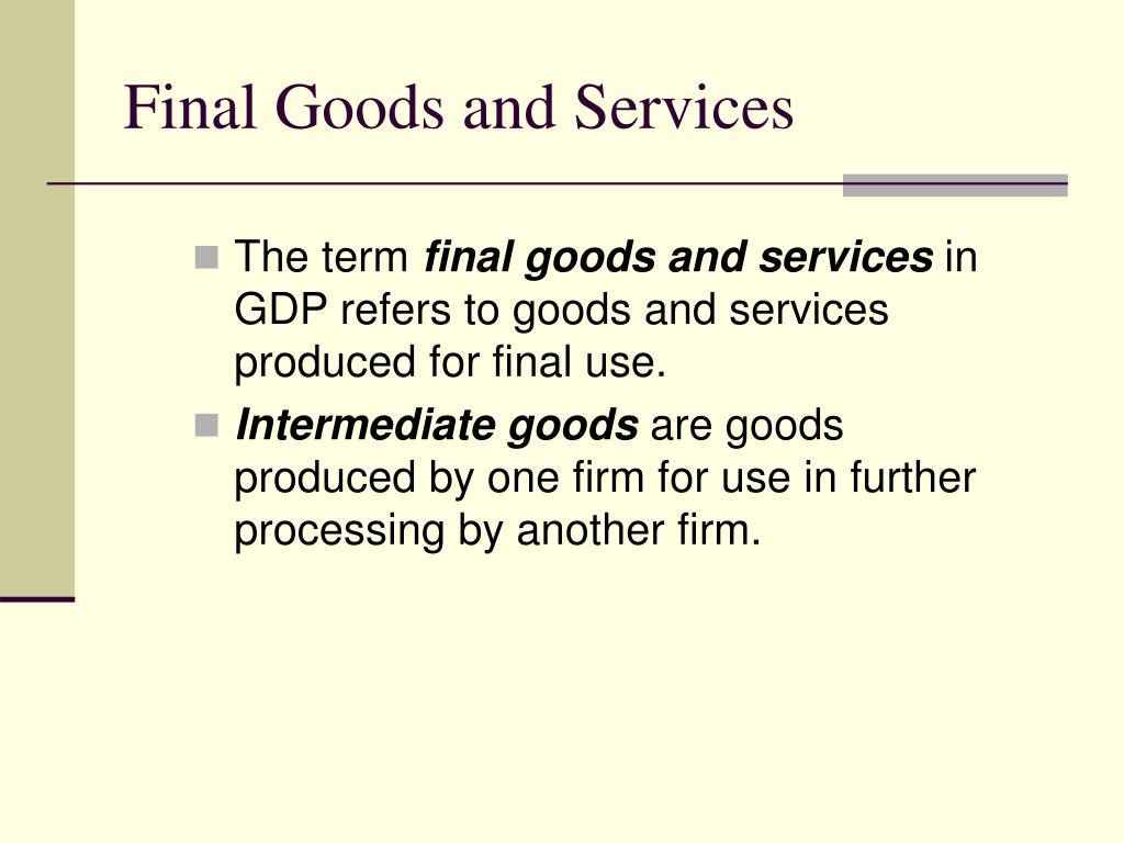 Final Goods and Services