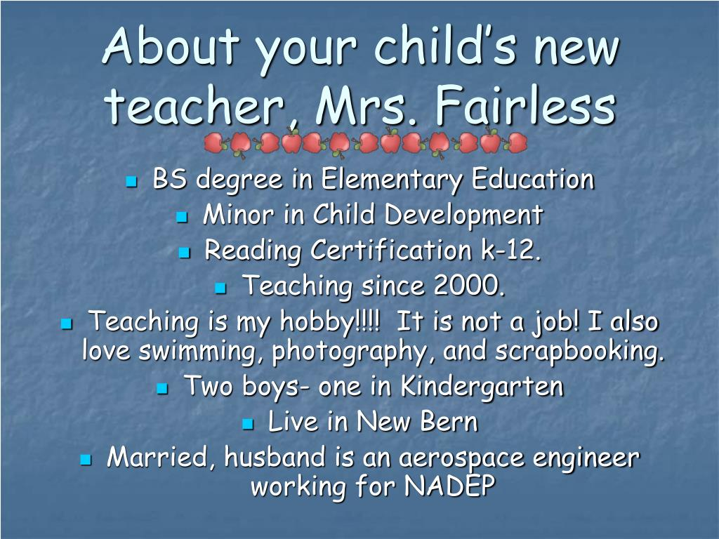 About your child's new teacher, Mrs. Fairless