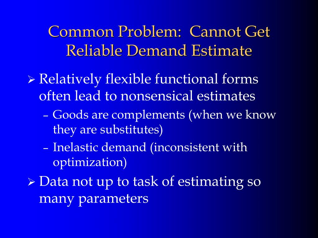Common Problem:  Cannot Get Reliable Demand Estimate