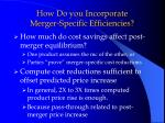how do you incorporate merger specific efficiencies