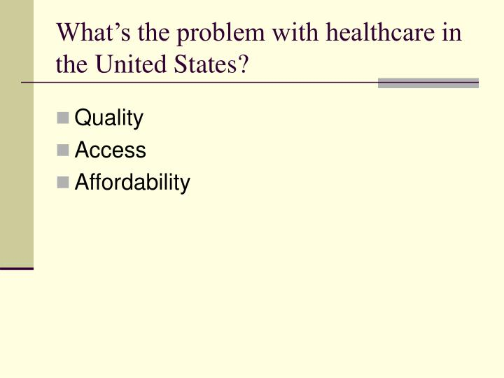 What s the problem with healthcare in the united states