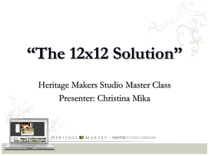 The 12x12 solution