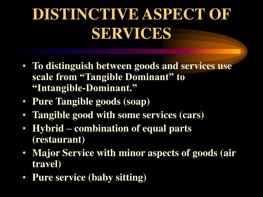 DISTINCTIVE ASPECT OF SERVICES