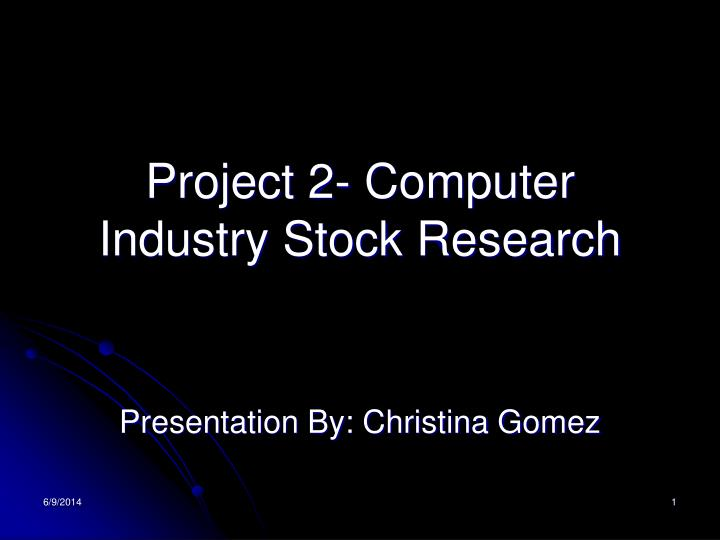 Project 2 computer industry stock research