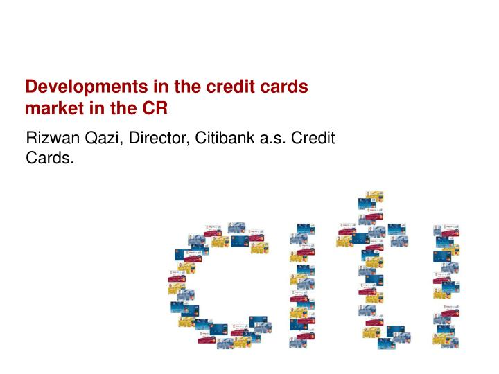 Developments in the credit cards market in the cr