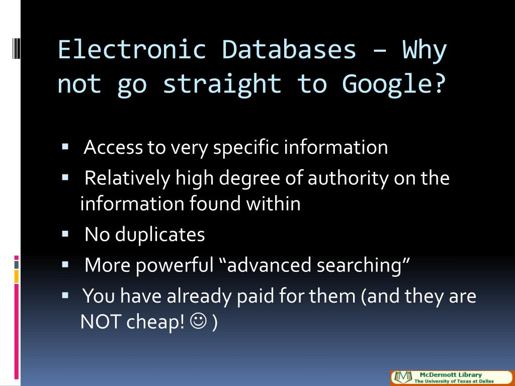 Electronic Databases – Why not go straight to Google?