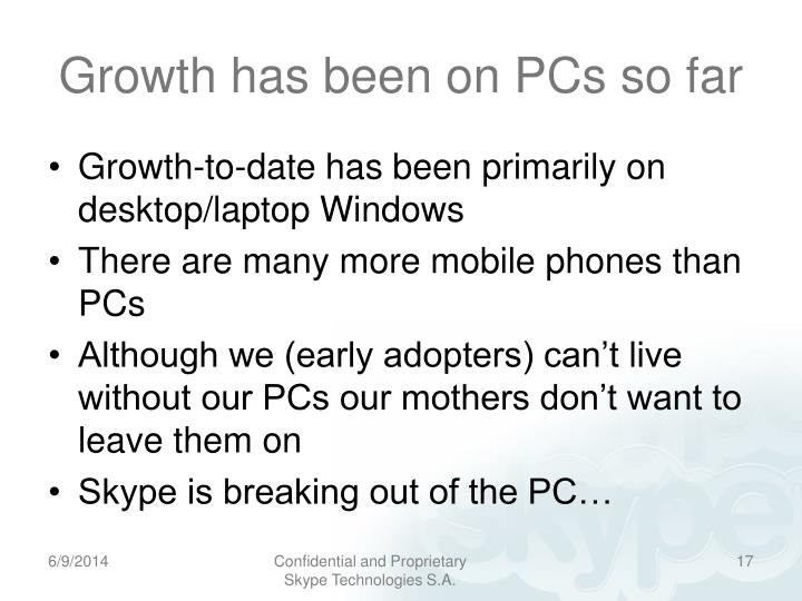 Growth has been on PCs so far