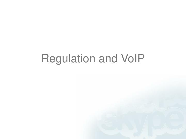 Regulation and VoIP