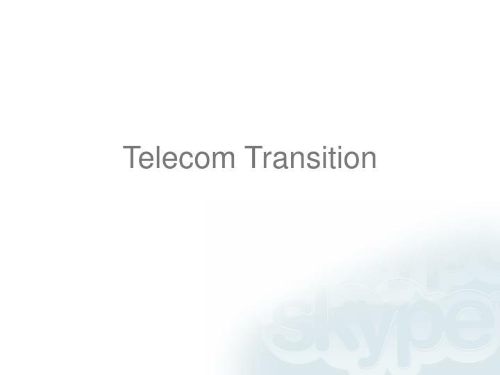 Telecom Transition
