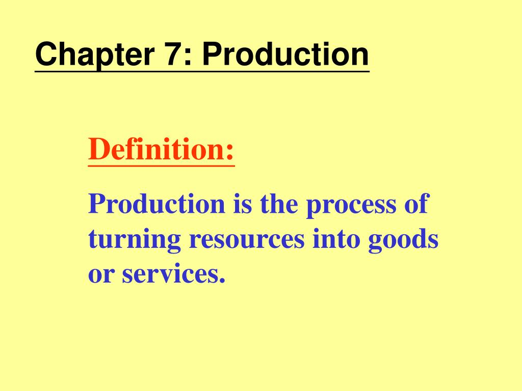 Chapter 7: Production
