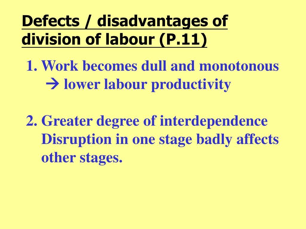 Defects / disadvantages of division of labour (P.11)