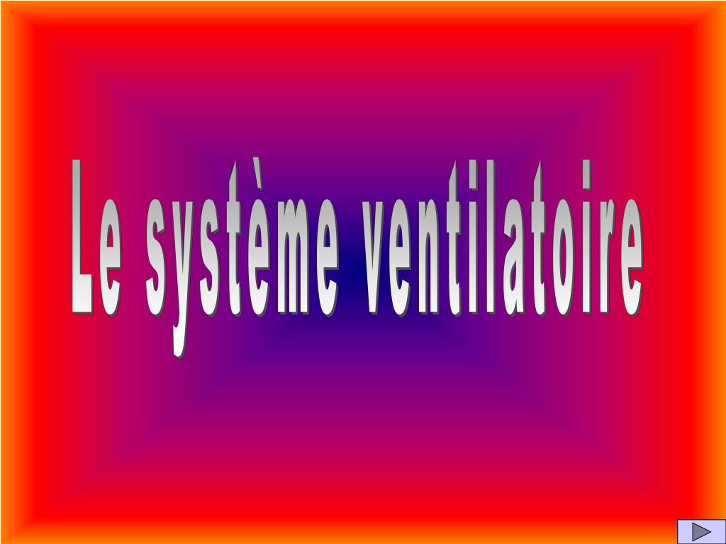 Le système ventilatoire