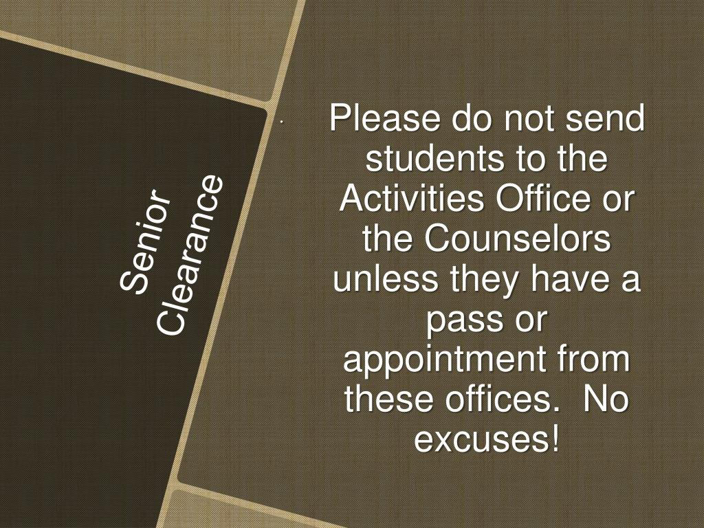 Please do not send students to the Activities Office or