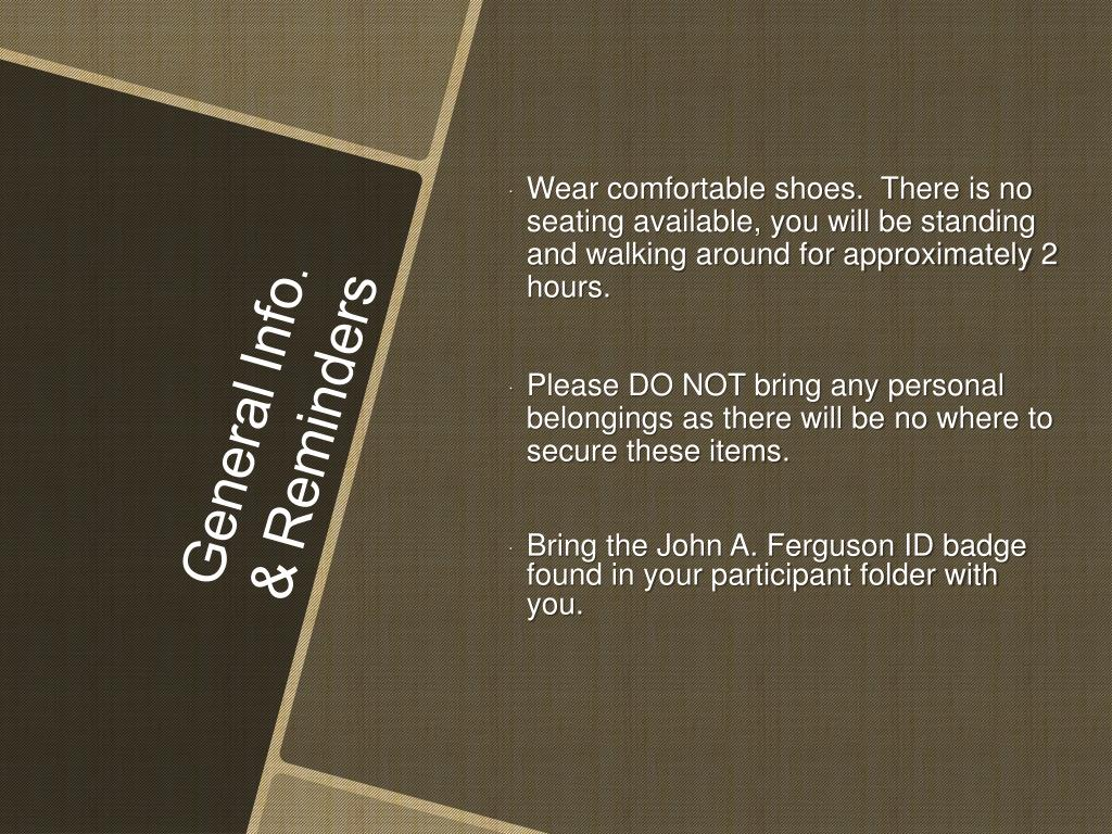 Wear comfortable shoes.  There is no seating available, you will be standing and walking around for approximately 2 hours.